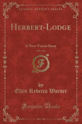 Herbert-Lodge, Vol. 1 of 3
