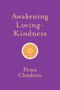 Awakening Loving-Kindness