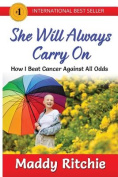 She Will Always Carry on