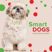 Smart Dogs: Daily Planner 2017