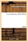 Les Liliacees. Tome 4 = Les Liliaca(c)Es. Tome 4 [FRE]