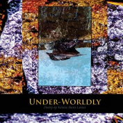 Under-Worldly