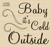 Baby It's Cold Outside Greeting Rubber Stamp by DRS Designs Rubber Stamps