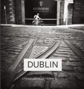 Dublin: A Photographic Essay
