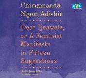 Dear Ijeawele, or a Feminist Manifesto in Fifteen Suggestions [Audio]