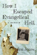 How I Escaped Evangelical Hell