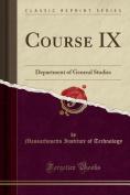 Course IX