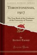 Torontonensis, 1917, Vol. 19