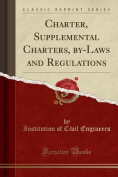 Charter, Supplemental Charters, By-Laws and Regulations