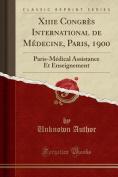 Xiiie Congres International de Medecine, Paris, 1900 [FRE]