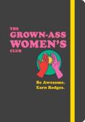 The Grown-Ass Women's Club