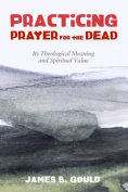 Practicing Prayer for the Dead