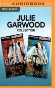 Julie Garwood Collection - Sweet Talk & Hotshot [Audio]