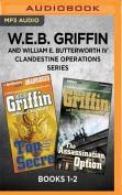 W.E.B. Griffin and William E. Butterworth IV Clandestine Operations Series [Audio]