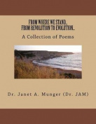 From Where We Stand...from Revolution to Evolution...a Collection of Poems
