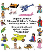 English-Croatian Bilingual Children's Picture Dictionary Book of Colors