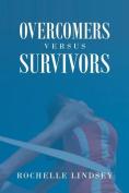Overcomers Versus Survivors