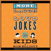 More Laugh-Out-Loud Jokes for Kids [Audio]