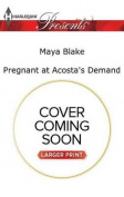Pregnant at Acosta's Demand