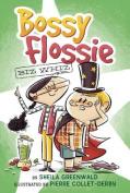 Biz Whiz #1 (Bossy Flossie)