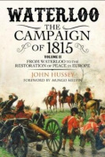 Waterloo: The Campaign of 1815. Volume II