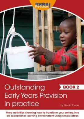 Outstanding Early Years Provision in Practice: Book 2 (In Practice)