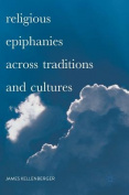Religious Epiphanies Across Traditions and Cultures