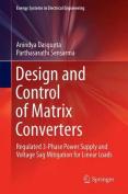 Design and Control of Matrix Converters