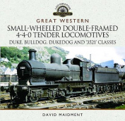 Great Western Small-Wheeled Double-Framed 4-4-0 Tender Locomotives
