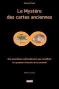 Le Mystere Des Cartes Anciennes [FRE]
