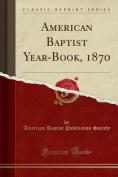 American Baptist Year-Book, 1870