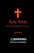 Holy Bible - Best God Damned Version - Genesis