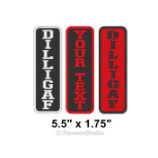 Custom Vertical DILLIGAF Sew on Patch Motorcycle Biker Tag 14cm x 4.4cm