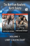 The Men from Nowhere, North Dakota, Volume 1 [Warming Laurel A to Z
