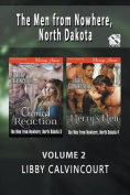 The Men from Nowhere, North Dakota, Volume 2 [Chemical Reaction