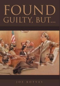Found Guilty, But...