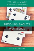 Ynm: Bidding Basics Workbook (Yes, No or Maybe