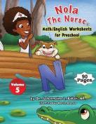 Nola the Nurse(r) Math/English Worksheets for Preschool