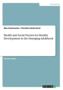 Health and Social Factors for Healthy Development in the Emerging Adulthood