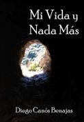 Mi Vida y NADA Mas [Spanish]