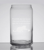 Please Don't Leave This Glass Unattended, The Cat is an Asshole Cat Lover 470ml Can Glass - Hand Etched - Made in the USA, Great for gifts
