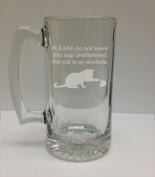 Please Don't Leave This Glass Unattended, The Cat is an Asshole Cat Lover 710ml Glass Stein - Hand Etched - Made in the USA, Great for gifts