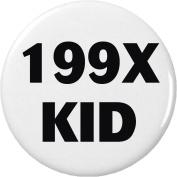 199X KID – Nineties Child 90s 5.7cm Bottle Opener w/ Keyring