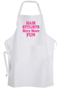 Hair Stylists Have More Fun Adult Size Apron - Cute Funny Hairdresser Salon Spa