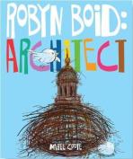Robyn Boid: Architect