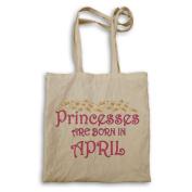Princesses are born in April Novelty Tote bag s92r