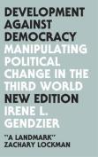 Development Against Democracy - New Edition