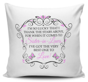 I'm So Lucky That I Thank The Stars Above (SISTER-IN-LAW - PINK) Cushion Cover