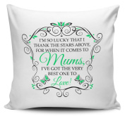 I'm So Lucky That I Thank The Stars Above (MUM - GREEN) Cushion Cover