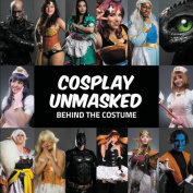 Cosplay Unmasked